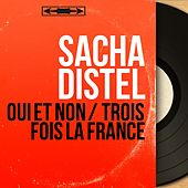 Oui et non / Trois fois la France (Mono Version) von Sacha Distel