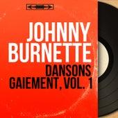 Dansons gaiement, vol. 1 (Mono Version) by Johnny Burnette