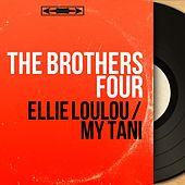 Ellie Loulou / My Tani (Mono Version) by The Brothers Four