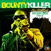 They Don't Know (Bawlin) - Single by Bounty Killer