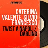 Twist a Napoli / Darling (Mono Version) by Silvio Francesco