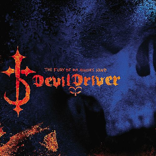 The Fury Of Our Maker's Hand [Special Edition] by DevilDriver