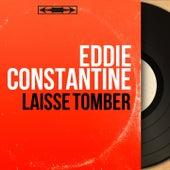 Laisse tomber (Mono Version) by Eddie Constantine