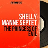 The Princess of Evil (Mono Version) by Shelly Manne