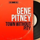 Town Without Pity (Mono Version) by Gene Pitney