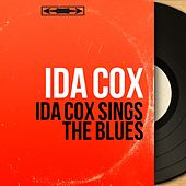 Ida Cox Sings the Blues (Mono Version) by Various Artists