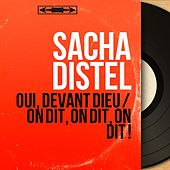 Oui, devant dieu / On dit, on dit, on dit ! (Mono Version) von Sacha Distel