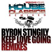 Keep Love Going REMIXES by Byron Stingily