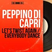 Let's Twist Again / Everybody Dance (Live, Mono Version) by Peppino Di Capri