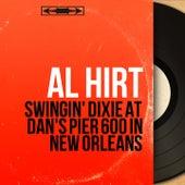 Swingin' Dixie At Dan's Pier 600 in New Orleans (Mono Version) by Al Hirt