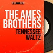 Tennessee Waltz (Mono Version) de The Ames Brothers