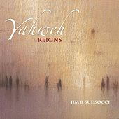 Yahweh Reigns by Jim