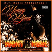 Wont B None (feat. Robin Trill & Coopdatrille) by Young Bleed