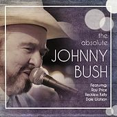 The Absolute Johnny Bush de Johnny Bush