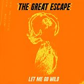 Let Me Go Wild by Great Escape
