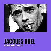 Jacques Brel at His Best Vol. 3 by Jacques Brel