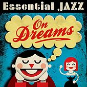 Essential Jazz on Dreams by Various Artists
