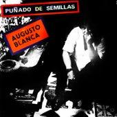 Puñado de Semillas (Remasterizado) de Augusto Blanca