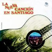 La Nueva Canción en Santiago (Remasterizado) by Various Artists