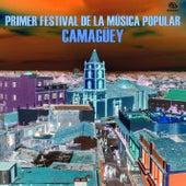 Primer Festival de la Música Popular de Camagüey (Remasterizado) de Various Artists