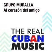 Al Corazón del Amigo (Remasterizado) by Grupo Muralla
