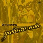 Guitarra Mía (Remasterizado) de Dúo Escambray