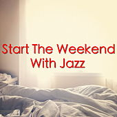 Start The Weekend With Jazz de Various Artists