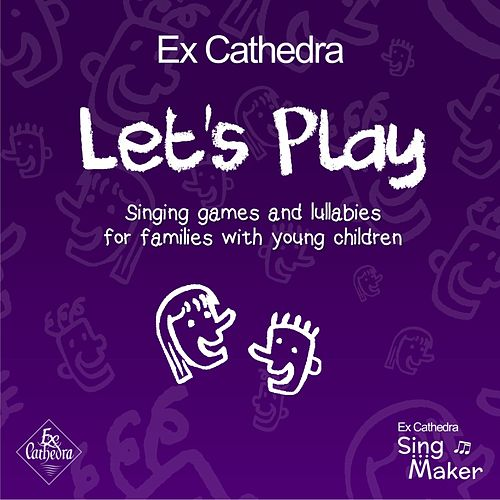 Let's Play by Ex Cathedra