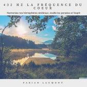 432 Hz La fréquence du coeur (Harmonise nos hémisphère cérébraux, éveille les pensées et l'esprit) von Fabian Laumont