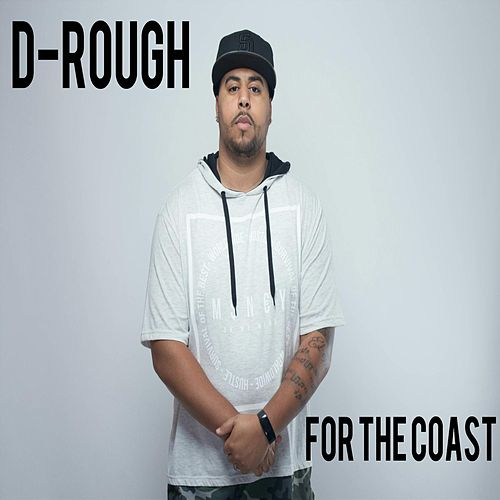 For the Coast by D-Rough