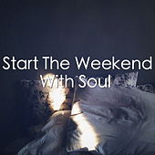 Start The Weekend With Soul de Various Artists