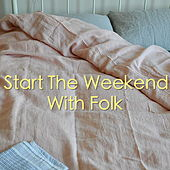Start The Weekend With Folk de Various Artists
