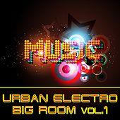 Urban Electro Big Room Music Vol.1 von Various Artists