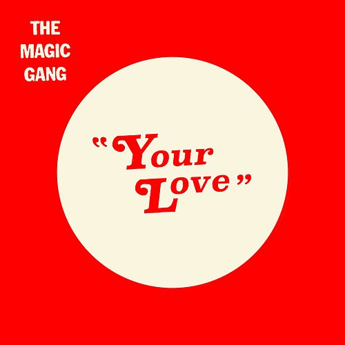 Your Love by The Magic Gang