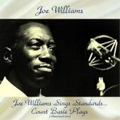 Joe Williams Sings Standards...Count Basie Plays (Remastered 2017) by Joe Williams
