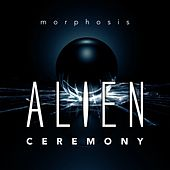Alien Ceremony von Morphosis