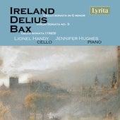 Ireland, Delius, Bax: Cello Sonatas by Jennifer Hughes
