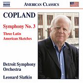 Copland: Symphony No. 3 & 3 Latin American Sketches by Detroit Symphony Orchestra