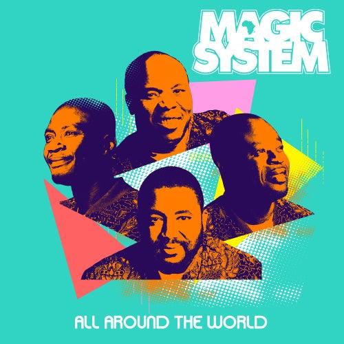 All Around The World de Magic System