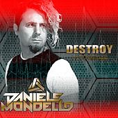Destroy by Daniele Mondello