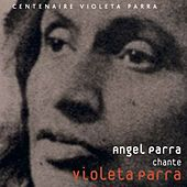 Chante Violeta Parra de Angel Parra