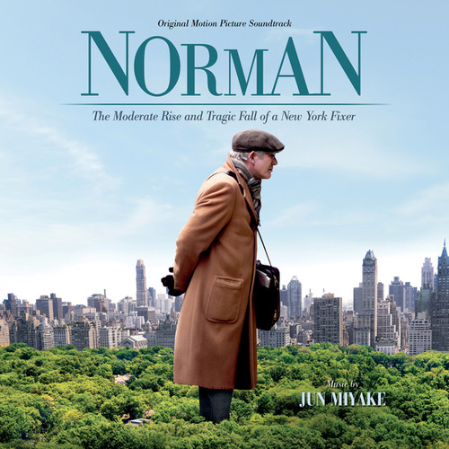 Norman: The Moderate Rise And Tragic Fall Of A New York Fixer (Original Motion Picture Soundtrack) by Jun Miyake