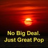 No Big Deal. Just Great Pop von Various Artists