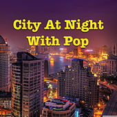 City At Night With Pop by Various Artists