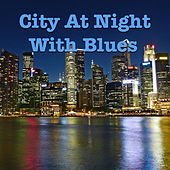 City At Night With Blues de Various Artists