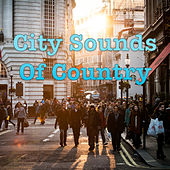 City Sounds Of Country von Various Artists