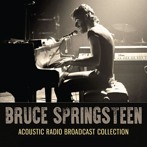 Acoustic Radio Broadcast Collection (Live) by Bruce Springsteen