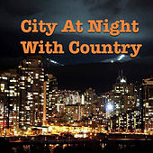 City At Night With Country de Various Artists