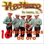 16 Huapangos de Oro by Hechizero De Linares