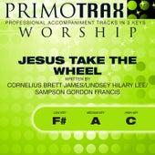 Jesus Take the Wheel (Worship Primotrax) [Performance Tracks] - EP by Various Artists